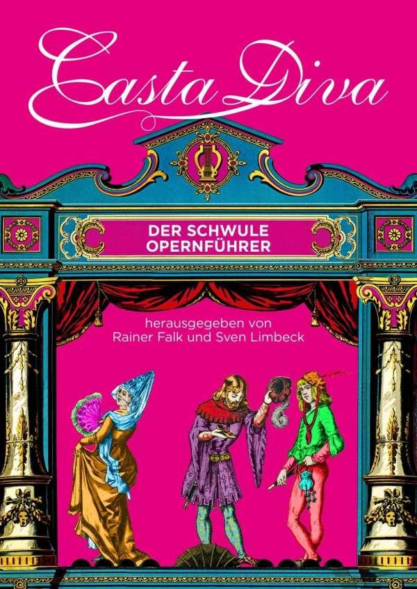 Casta Diva - Der schwule Opernführer