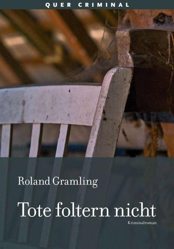 Roland Gramling | Tote foltern nicht