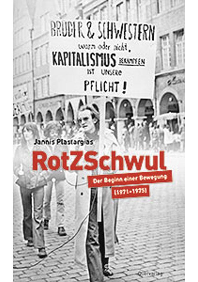 RotZSchwul: Der Beginn einer Bewegung (1971-1975)