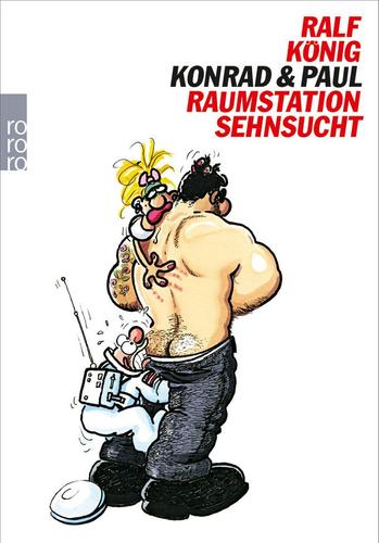 Ralf König | Konrad & Paul: Raumstation Sehnsucht