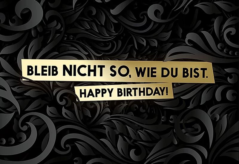 FckYouCards: Bleib nicht so. Happy Birthday!
