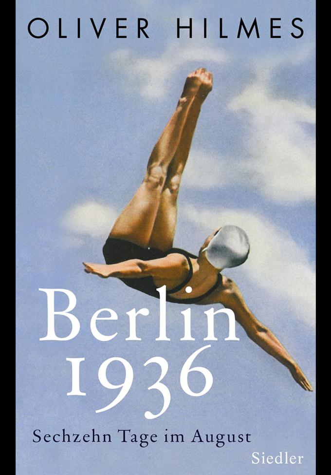 Berlin 1936: Sechzehn Tage im August