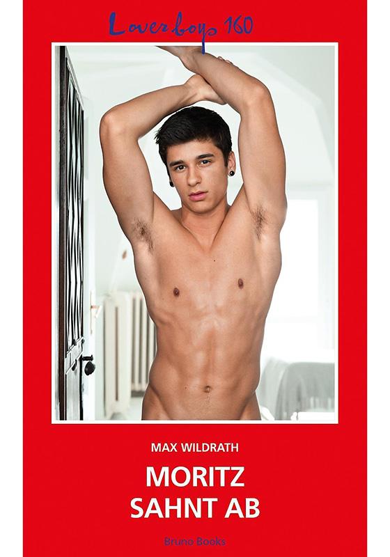 Max Wildrath | Loverboys 160: Moritz sahnt ab