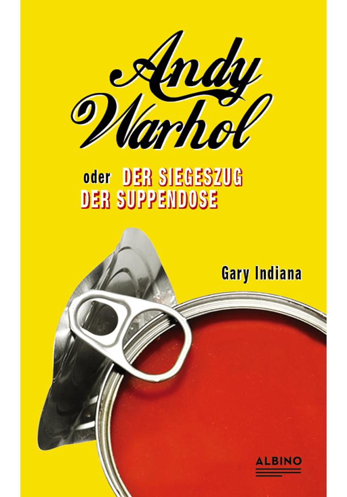 Andy Warhol - oder der Siegeszug der Suppendose
