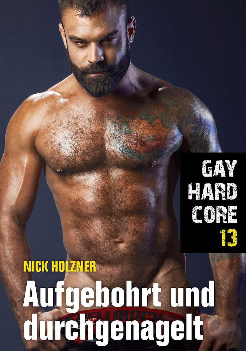 Gay Hardcore 13: Aufgebohrt und durchgenagelt
