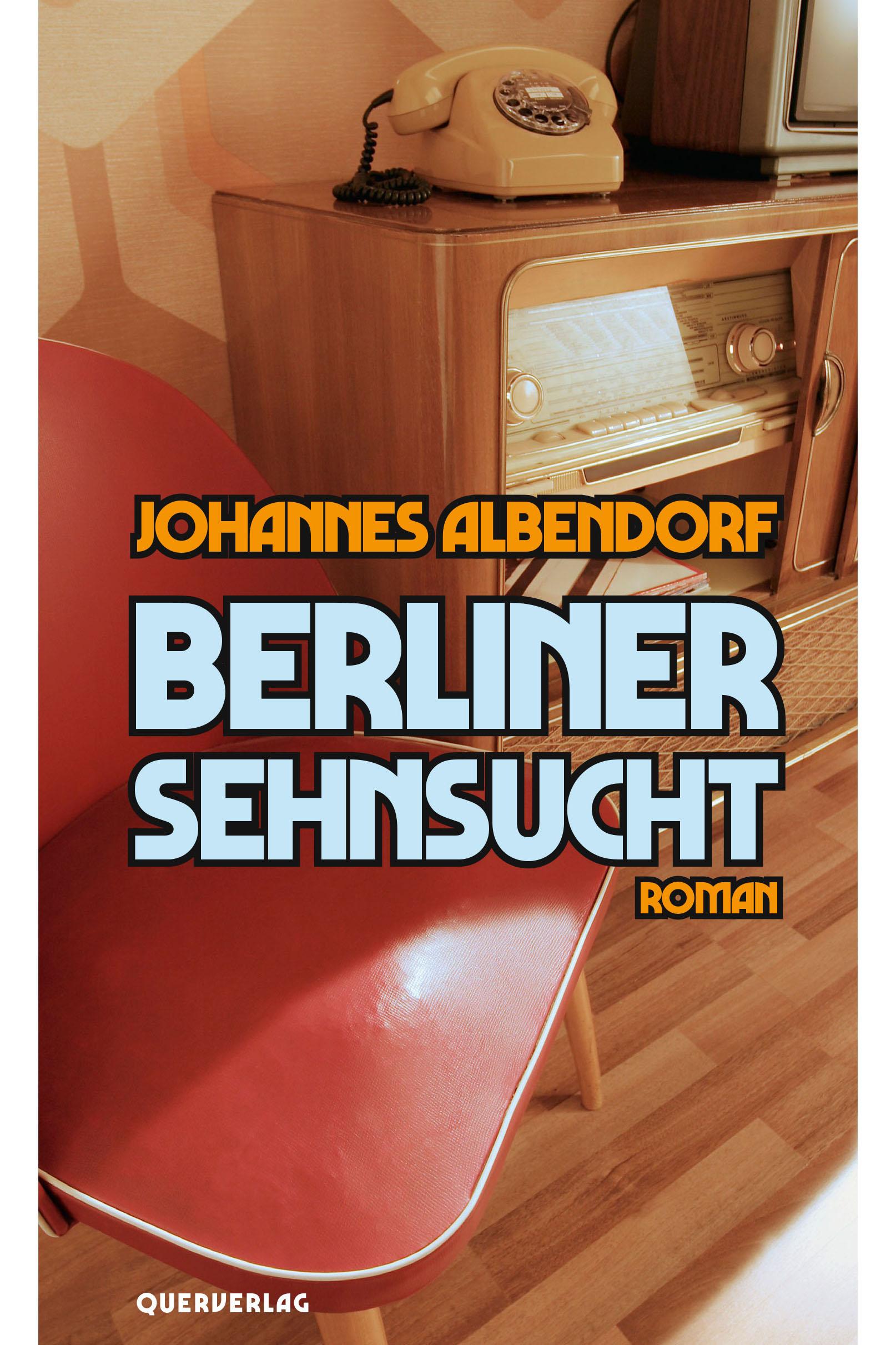 Johannes Albendorf | Berliner Sehnsucht
