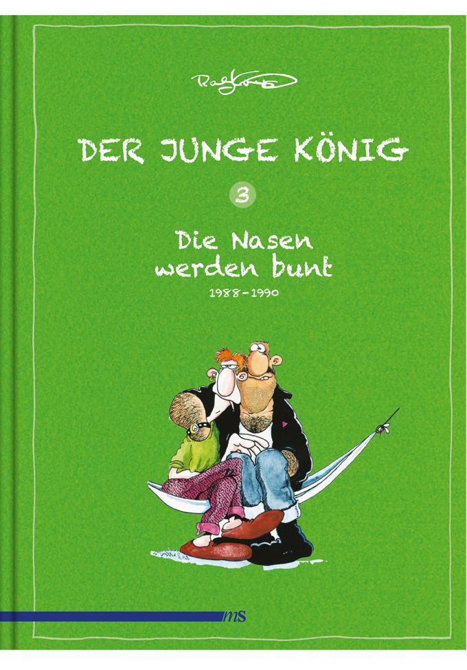 Der junge König 3: 1988-1990: Die Nasen werden bunt