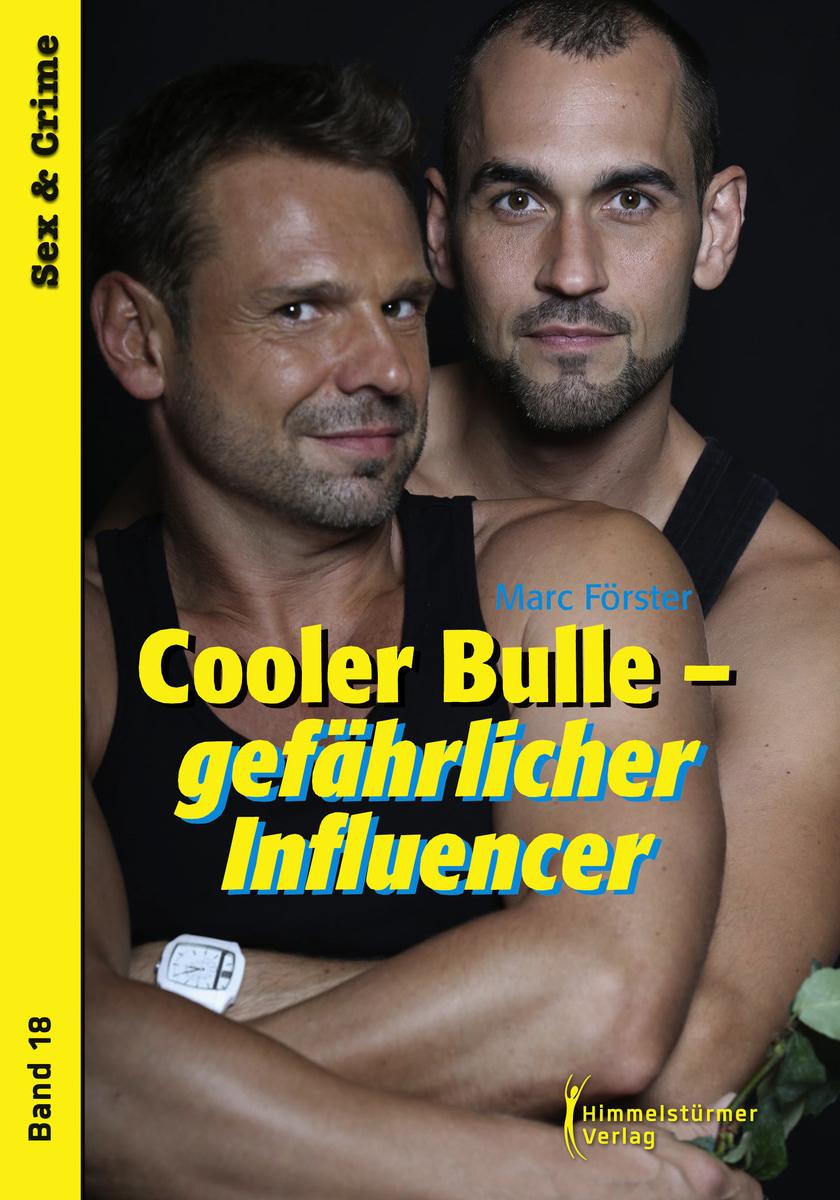 Marc Förster   Cooler Bulle - gefährlicher Influencer