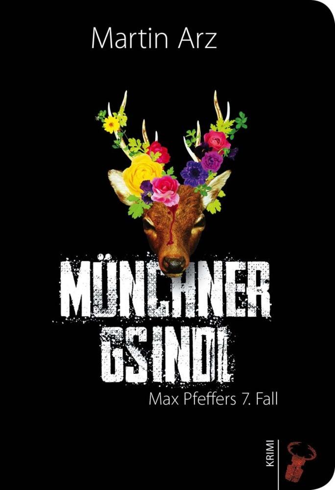 Martin Arz | Münchner Gsindl - Max Pfeffers 7. Fall